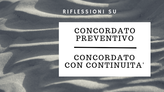 Il concordato con continuità all'interno della disciplina del concordato preventivo
