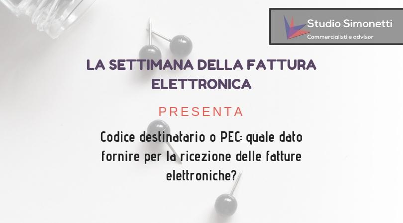 Codice destinatario o PEC: quale dato fornire per la ricezione delle fatture elettroniche?