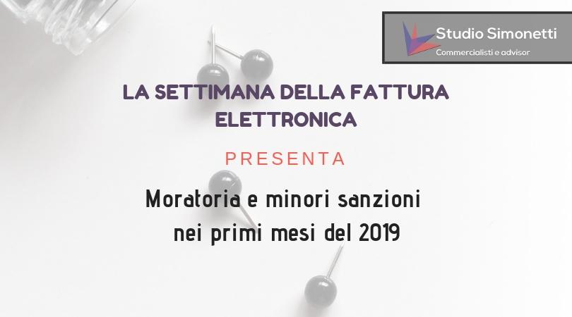 Moratoria e minori sanzioni per la fattura elettronica nei primi mesi del 2019