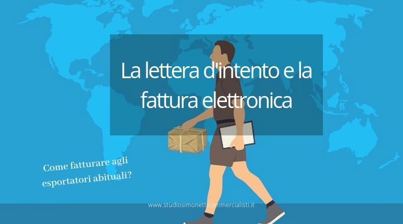 La lettera d'intento e la fattura elettronica: come fatturare agli esportatori abituali