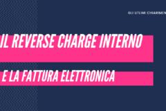 Il reverse charge interno: l'autofattura deve essere elettronica?