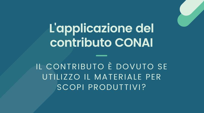 CONAI: Il contributo è dovuto se il materiale è utilizzato per fini produttivi?