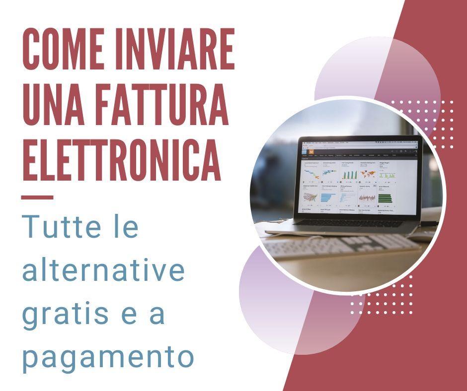 Le alternative gratis e a pagamento per la creazione e l'invio della fattura elettronica
