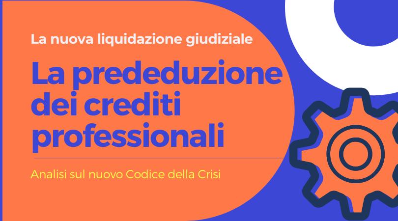 La prededuzione dei crediti professionali nella nuova liquidazione giudiziale