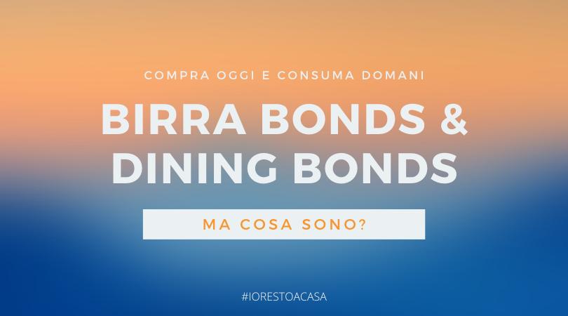 Birra Bonds e Dining Bonds: ma cosa sono?