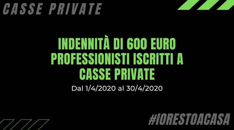 Indennità di 600 euro riconosciuta ai professionisti iscritti a casse private